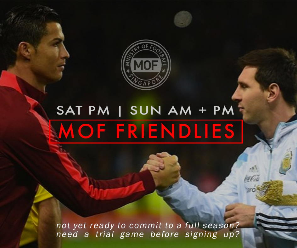 MOF FRIENDLIES AVAILABLE THIS WEEKEND !